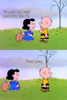 phroyd: That's Right! Charlie Brown Ain't Falling For Any More...