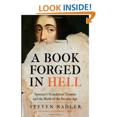 Amazon.com: A Book Forged in Hell: Spinoza's Scandalous Treatise and the Birth of the Secular Age (9780691139890): Steven Nadler: Books