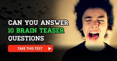 Can You Correctly Answer 10 Brain Teaser Questions?