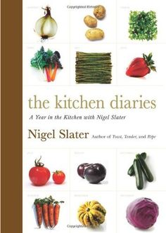 The Kitchen Diaries: A Year in the Kitchen with Nigel Slater by Nigel Slater, http://www.amazon.com/dp/0670026417/ref=cm_sw_r_pi_dp_z.7Prb1EW43DF