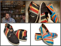 Ben Affleck, Toms, Life Gets Better, Just A Little, Helping Others, Honda, Finding Yourself, Sneakers, Fabric