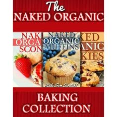 The Naked Organic Baking Collection: Healthy, Made From Scratch Scones, Muffins And Cookies (Naked Organics) (Kindle Edition)  http://disneystorejobs.com/amazonimage.php?p=B007MTIIQK  B007MTIIQK