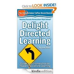 Kindle Freebie: Delight Directed Learning Guide Your Homeschooler Toward Passionate Learning