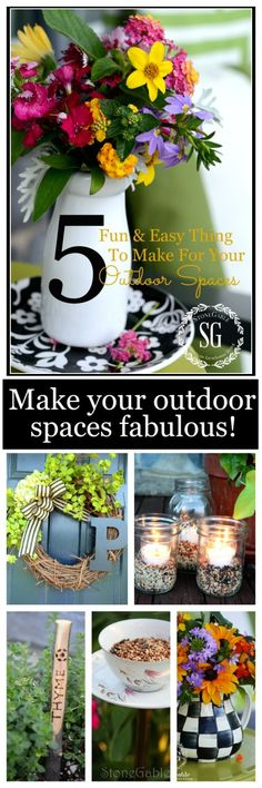 5 FUN AND EASY THINGS TO MAKE FOR YOUR OUTDOOR SPACES  Let's make our outdoor spaces fabulous!