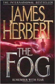 The Fog by James Herbert. This is one scary book. The plot – as you may well have guessed from the title – revolves around a deadly fog that drives those who come into contact with it insane.