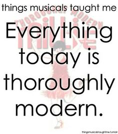 Everything Today Is Thoroughly Modern.
