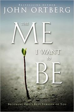 The Me I Want to Be: Becoming God's Best Version of You (Zondervan, 2010) John Ortberg, senior pastor of Menlo Park Presbyterian Church, wrote The Me I Want to Be in 2010. First, John explains that the most important task of your life is not what you do, but who you become. In other...