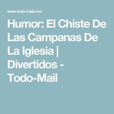 Humor: El Chiste De Las Campanas De La Iglesia   Divertidos - Todo-Mail