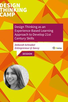 Deborah Schnabel: Design Thinking as an experience-based learning approach to develop 21st century skills