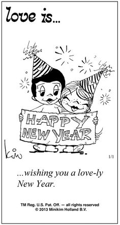 Love is. wishing you a love-ly New Year. (by Kim Casali, conceived by and drawn by Bill Asprey) Love Is Cartoon, Love Is Comic, Cartoons Love, What Is Love, Love You, My Love, Happ New Year, Happy New Year 2015, Quotes About New Year
