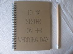To my Sister on her Wedding Day  5 x 7 journal by JournalingJane, $6.00