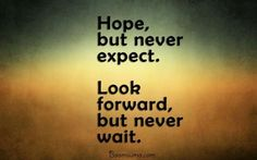 cool Positive thoughts of the day : 'Never Expect. Never Wait, life Quotes