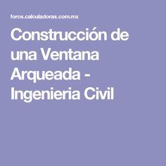 Construcción de una Ventana Arqueada - Ingenieria Civil