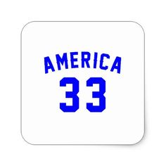 #America 33 Birthday Designs Square Sticker - #giftidea #gift #present #idea #number #33 #thirty-third #thirty #thirtythird #bday #birthday #33rdbirthday #party #anniversary #33rd