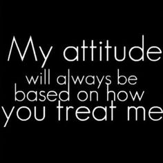 Attitude Quotes Funny Quotes About Attitude. QuotesGram positive thinking attitude or a negative attitude come into play Quotes On Attitude Quotes About Attitude, Quotes Thoughts, Life Quotes Love, My Attitude, True Quotes, Great Quotes, Quotes To Live By, Motivational Quotes, Funny Quotes