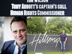 Ex-IPA pigfucker and Hillsongs twat Tim Wilson has been promised Gillian Triggs' job in yet another outrageous Captain's Call by Toxic Tony