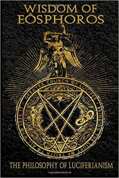 Wisdom of Eosphoros: The Luciferian Philosophy: Amazon.co.uk: Michael W. Ford: 9781512153477: Books