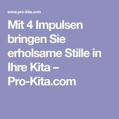 Mit 4 Impulsen bringen Sie erholsame Stille in Ihre Kita – Pro-Kita.com