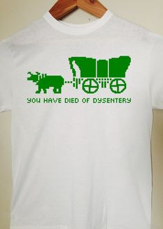 Oregon trail funny t-shirt   You have died of by BlackCatPrints