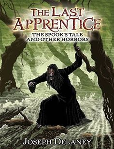 The Last Apprentice: The Spook's Tale: And Other Horrors (Last Apprentice Short Fiction)