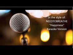 NEEDTOBREATHE   Happiness   Karaoke Version