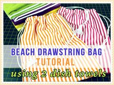 Drawstring Bag Tutorial: In this video, we show you how to create a drawstring bag using just two dish towels (aka tea towels). These tea towels came from Co...