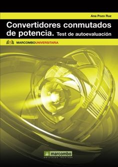 Convertidores conmutados de potencia : test de autoevaluación / Ana Pozo Ruz