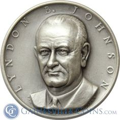 President Lyndon Johnson Silver Art Medal - Medallic Art http://www.gainesvillecoins.com/category/293/silver.aspx