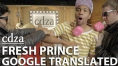"""Fresh Prince lyrics Google Translated. """"When a couple of guys they do not get better."""""""