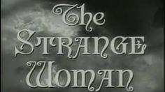 The Strange Woman (1946) [Film Noir] [Drama], via YouTube.