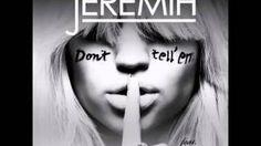 don't tell em jeremih - YouTube