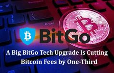 A Big BitGo Tech Upgrade Is Cutting Bitcoin Fees by One-Third