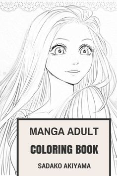 """Manga Adult Coloring Book Japan Culture and Manga Hentai Anime Inspired Adult Coloring Book Manga  are comics created in Japan or by creators in the Japanese language, conforming to a style developed in Japan in the late 19th century. They have a long and complex pre-history in earlier Japanese art.  The term manga in Japan is a word used to refer to both comics and cartooning. """"Manga"""" as a term used outside Japan refers to comics originally published in Japan.  In Japan, people of .."""