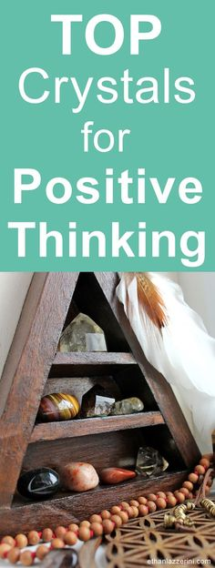 Top crystals and stones for positive thinking and positive mindset tips