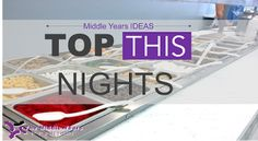 """Special Youth Ministry/Youth Group Food Nights--   Middle Years Ideas: """"Top This Nights"""""""
