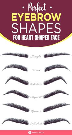 5 Perfect Eyebrow Shapes For Heart Shaped Face - - Pretty ladies with a heart shaped face; it's time for you to find your oomph factor with these 5 perfect eyebrow shapes for heart shaped faces. Read on to know more. Thick Eyebrow Shapes, Different Eyebrow Shapes, Perfect Eyebrow Shape, Brow Shaping, Perfect Eyebrows, Perfect Face Shape, Eyebrows For Face Shape, Types Of Eyebrows, Thin Eyebrows