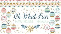 Oh What Fun fabric collection by Hawthorne Threads