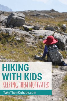 How do you keep kids motivated and moving on the hiking trail? | Get tips and advice from outdoor family experts | outdoor adventure | tips for hiking with kids | #backpacking #takethemoutside #hikingwithkids