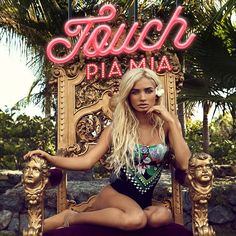 Pia Mia - Touch >> perfect like her