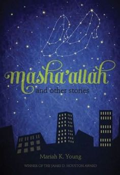 Masha'allah and Other Stories by Mariah K. Young