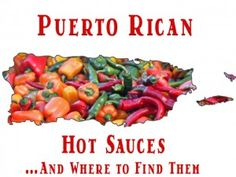 Puerto Rican Hot Sauces – the Best of the Best and Where to Find Them