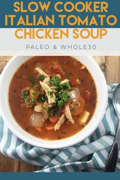 Slow Cooker Italian Tomato Chicken Soup - Whole Kitchen Sink Paleo Chicken Recipes, Healthy Soup Recipes, Lunch Recipes, Real Food Recipes, Keto Recipes, Chili Recipes, Paleo Side Dishes, Food Dishes, Healthy Slow Cooker