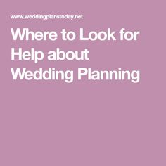 Where to Look for Help about Wedding Planning