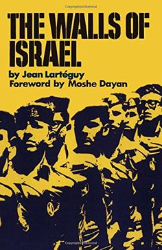 The Walls of Israel by Jean Lartéguy http://www.amazon.com/dp/1590773667/ref=cm_sw_r_pi_dp_koxXwb1F951Z9