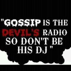 "One of Satan's tools ""gossip"" Prov. 12:18; 1 Thess. 4:11; 1 Tim. 5:13."