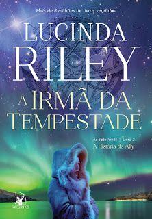 Em busca de respostas, Ally foi para a Noruega atrás de quem foi Anna. Sobre amor, ambição, família, perda e o incrível poder de se reinventar quando o destino destrói todas as suas certezas, costuradas por uma autora que sabe o que faz. No Literatura de Mulherzinha: A Irmã da Tempestade, Lucinda Riley, Editora Arqueiro: http://livroaguacomacucar.blogspot.com.br/2016/08/cap-1234-irma-da-tempestade-lucinda.html