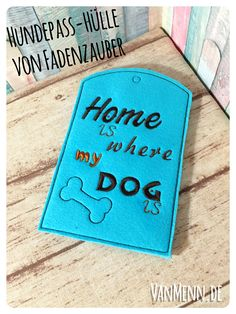 "aussagekräftige Hundepass-Hülle ""Home is where your dog is"""