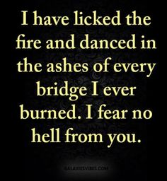 """L (@galaxiesvibes) on Instagram: """"I have licked the fire and danced in the ashes of every bridge I ever burned …"""""""