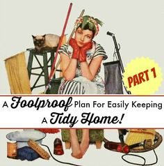 Need a foolproof plan for easily keeping your home neat and tidy? Here is part 1 of a 3 part series that details how you can use a regular cleaning schedule to help keep the clutter at a minimum.   The Glamorous Housewife