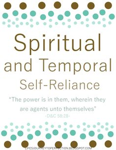 LDS Come Follow Me Lesson and Mutual Ideas November: Spiritual and Temporal Self-Reliance lds youth